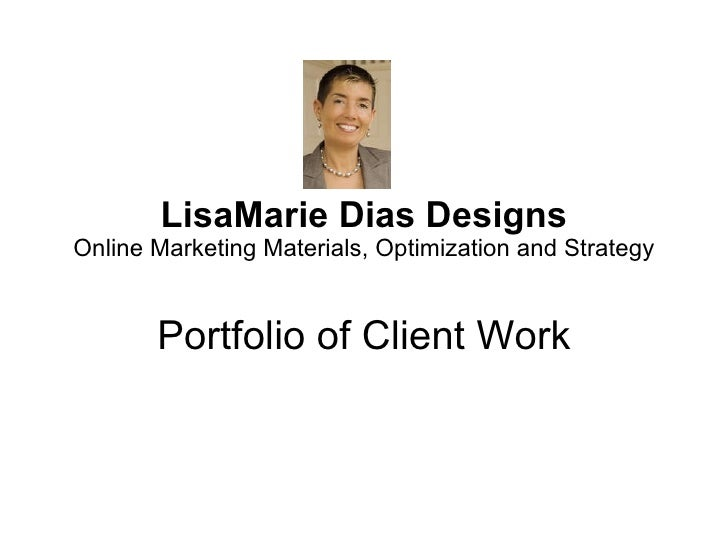 LisaMarie Dias Designs Online Marketing Materials, Optimization and Strategy Portfolio of Client Work