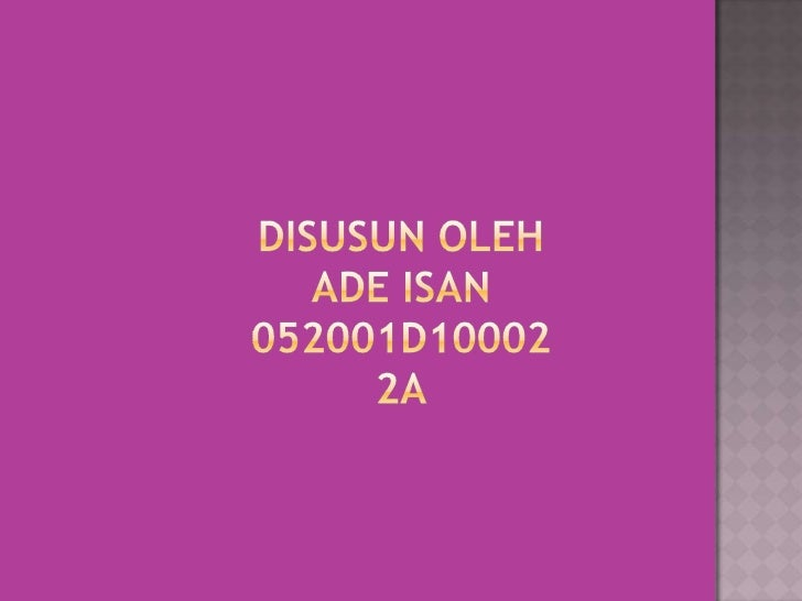 DISUSUN OLEHADE ISAN052001D100022A<br />