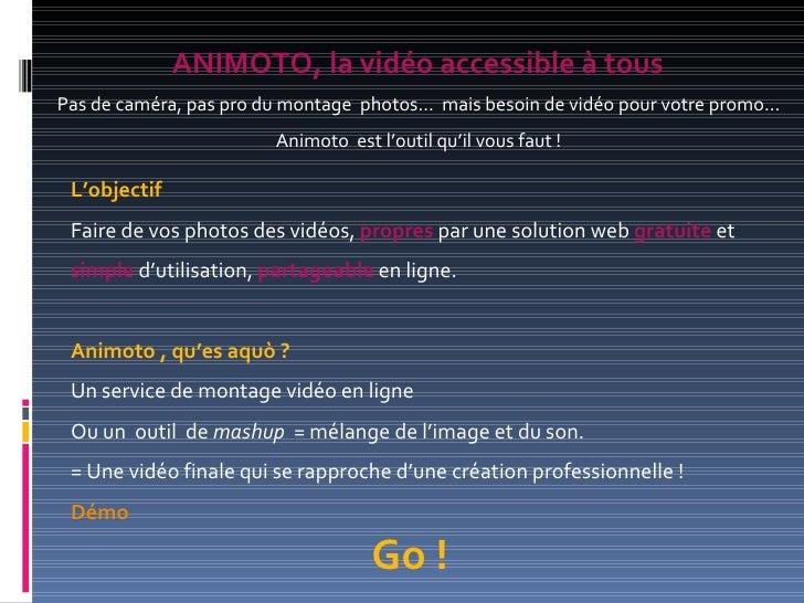 L'objectif  Faire de vos photos des vidéos,  propres  par une solution web  gratuite   et  simple  d'utilisation,  partage...