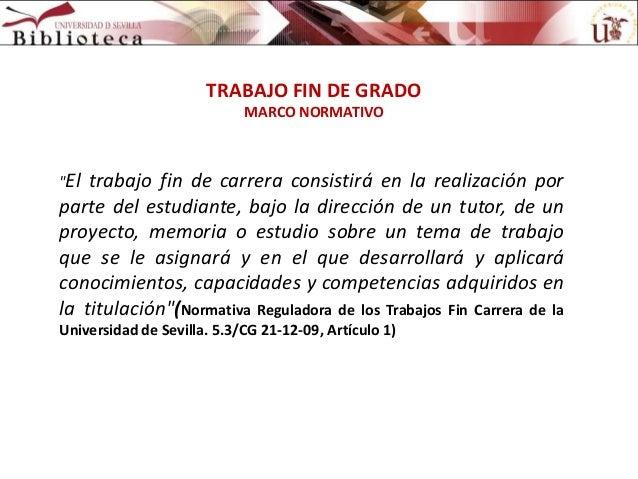 """TRABAJO FIN DE GRADO MARCO NORMATIVO  """"El  trabajo fin de carrera consistirá en la realización por parte del estudiante, b..."""
