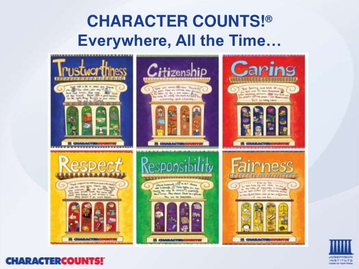 CHARACTER COUNTS!®Everywhere, All the Time…
