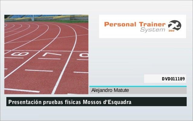 DVDXXXXXX (1) DVD011189 Presentaci�n pruebas f�sicas Mossos d'Esquadra Alejandro Matute