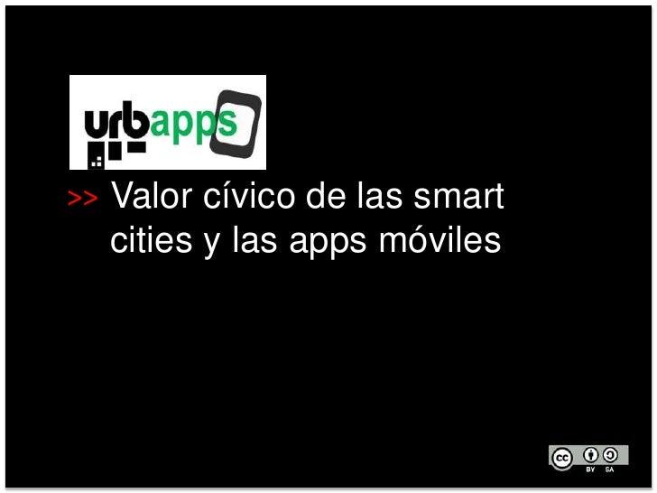 >> Valor cívico de las smart  cities y las apps móviles                          SEPTIEMBRE 2011