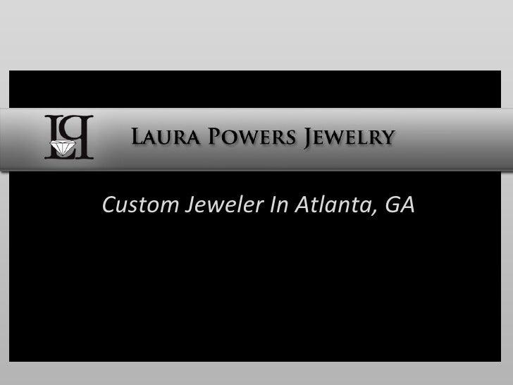 Custom Jeweler In Atlanta, GA