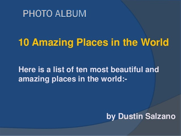 Amazing Places In The World Ppt Stunning Places