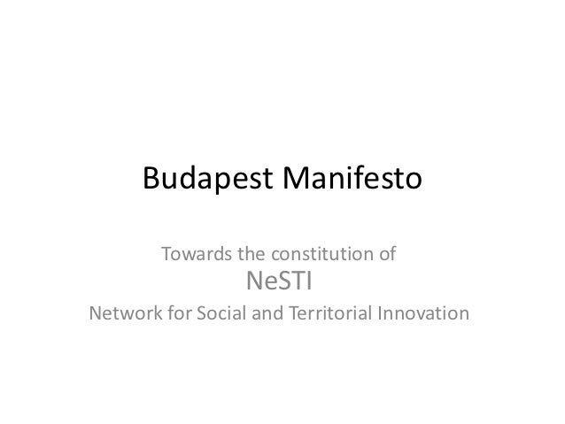 Budapest Manifesto        Towards the constitution of                  NeSTINetwork for Social and Territorial Innovation