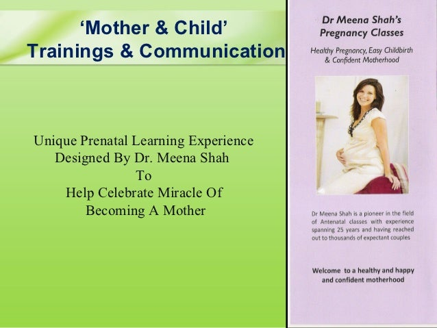 'Mother & Child' Trainings & CommunicationUnique Prenatal Learning Experience   Designed By Dr. Meena Shah         ...