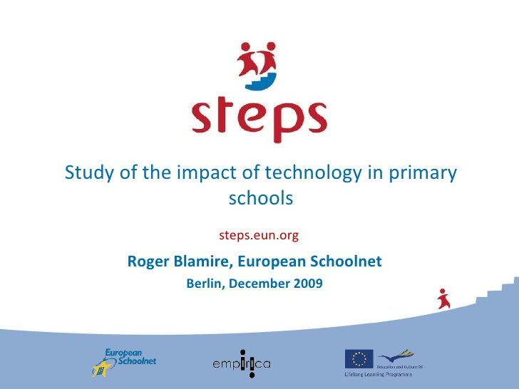 Study of the impact of technology in primary schools Roger Blamire, European Schoolnet Berlin, December 2009