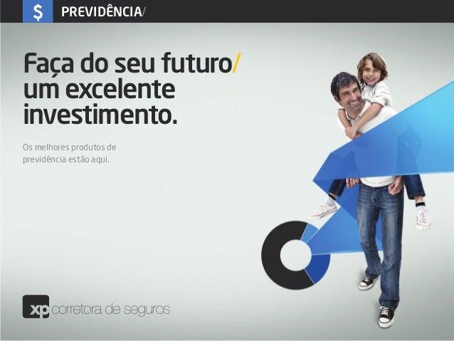 previdência/Faça do seu futuro/um excelenteinvestimento.Os melhores produtos deprevidência estão aqui.