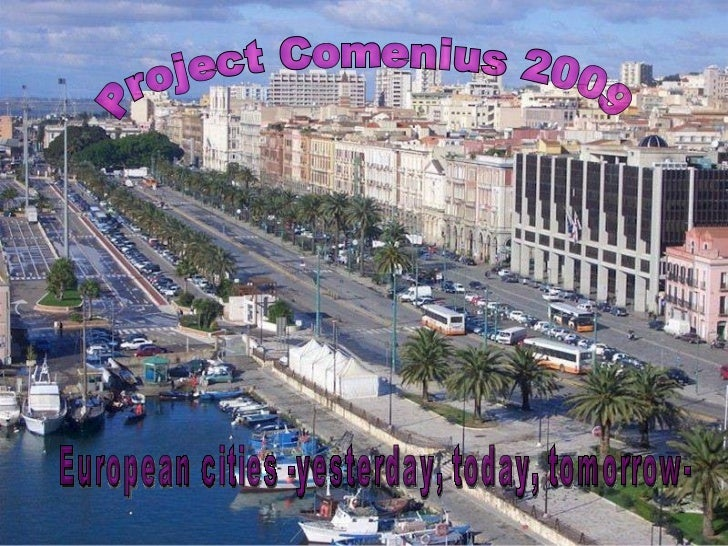 Project Comenius 2009 European cities -yesterday, today, tomorrow-