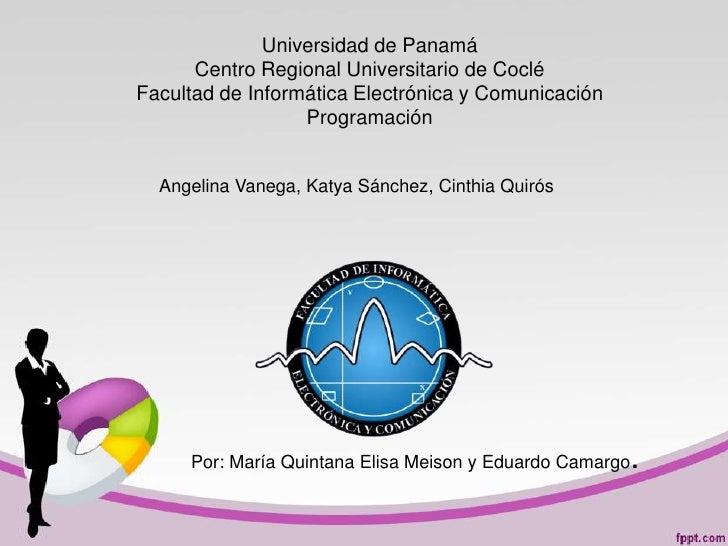 Universidad de Panamá      Centro Regional Universitario de CocléFacultad de Informática Electrónica y Comunicación       ...