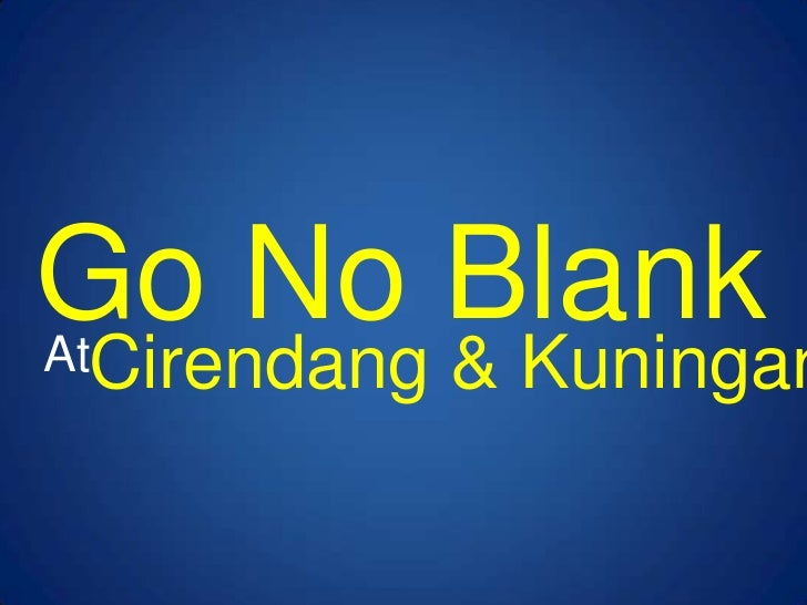 Go No Blank SAtCirendang   & Kuningan