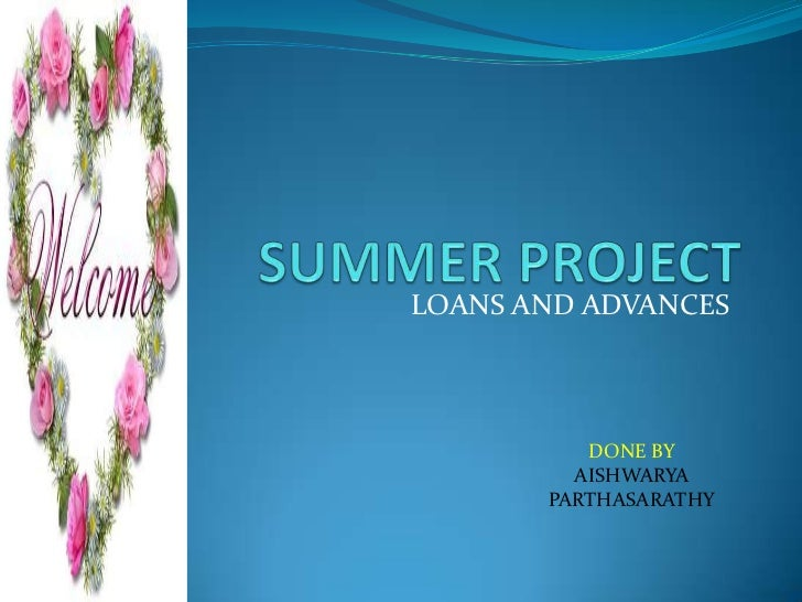 LOANS AND ADVANCES          DONE BY         AISHWARYA       PARTHASARATHY