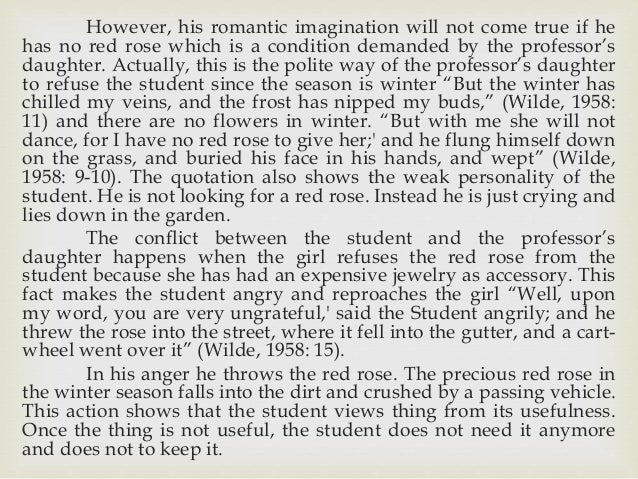 the nightingale and the rose essay A nightingale overhears a student complaining that the professor's  the  nightingale visits all the rose-trees in the garden, and one of the roses  the  happy prince and other tales essays are academic essays for citation.