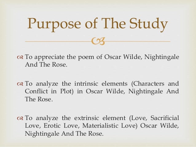 analysis of the nightingale and the rose wilde The nightingale and the rose is a short story written by oscar wilde oscar wilde was a famous author and poet the nightingale and the rose was not a book.