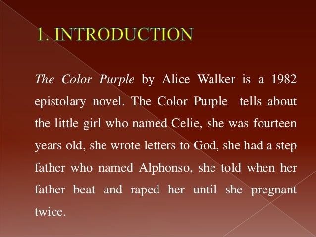 an in depth analysis of alice walkers novel the color purple The color purple - alice walker the color purple as an epistolary novel the color purple is a novel that unfolds in a series of letters and diary entries how does celie develop as a character with greater depth, complexity, and authority over the course of the novel.