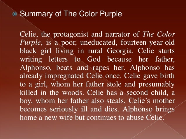 character analysis of celie, the color purple essay Character analysis of celie, the color purple essay celie being a black female in the south during the early 1900's, at a time when white and blacks were socially segregated and women were absolutely inferior to men, was one of the many challenges celie would be faced with in her lifetime.