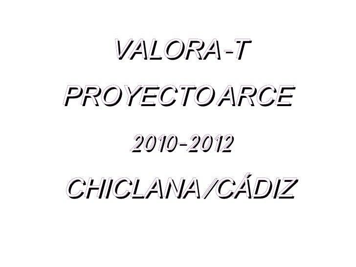 VALORA-TPROYECTO ARCE   2010-2012CHICLANA/CÁDIZ