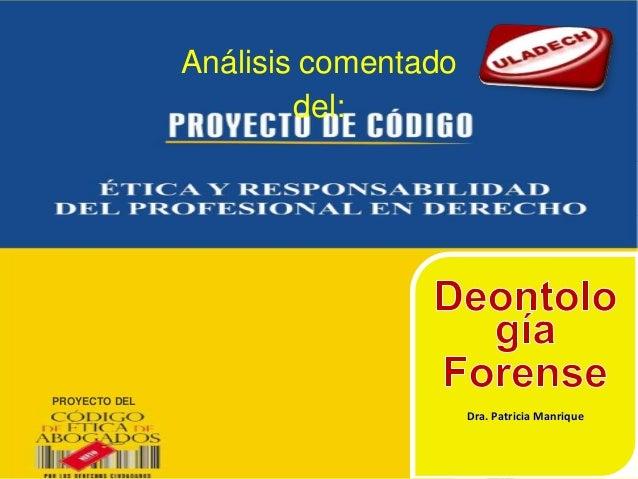Análisis comentado del: Dra. Patricia Manrique PROYECTO DEL