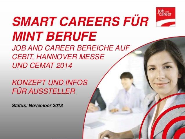 SMART CAREERS FÜR MINT BERUFE JOB AND CAREER BEREICHE AUF CEBIT, HANNOVER MESSE UND CEMAT 2014  KONZEPT UND INFOS FÜR AUSS...