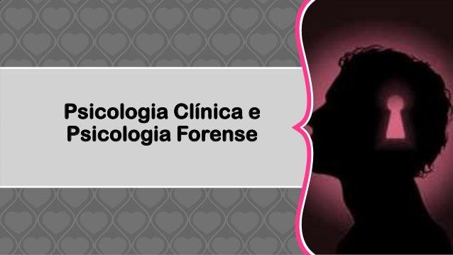 Psicologia Clínica ePsicologia Forense