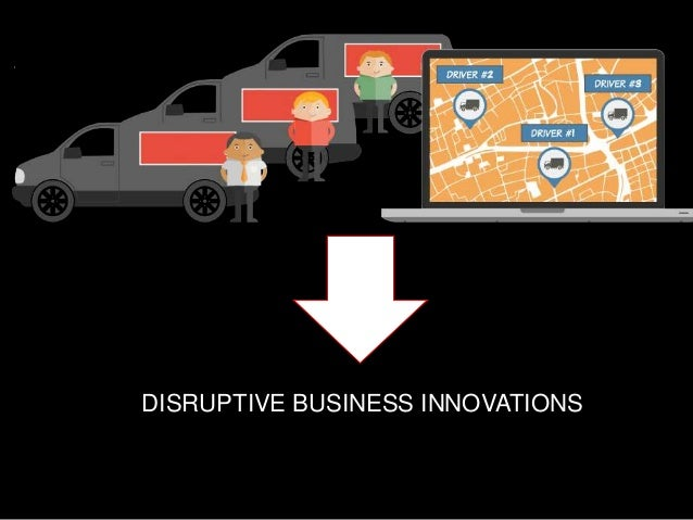 DISRUPTIVE BUSINESS INNOVATIONS