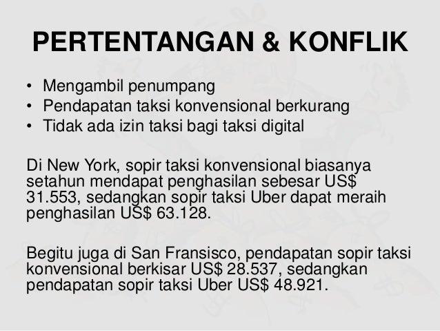 PERTENTANGAN & KONFLIK • Mengambil penumpang • Pendapatan taksi konvensional berkurang • Tidak ada izin taksi bagi taksi d...