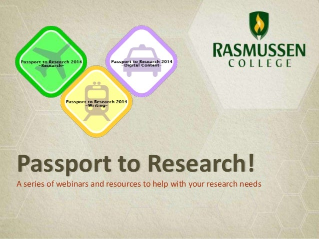 Passport to Research! A series of webinars and resources to help with your research needs  RETURN to menu