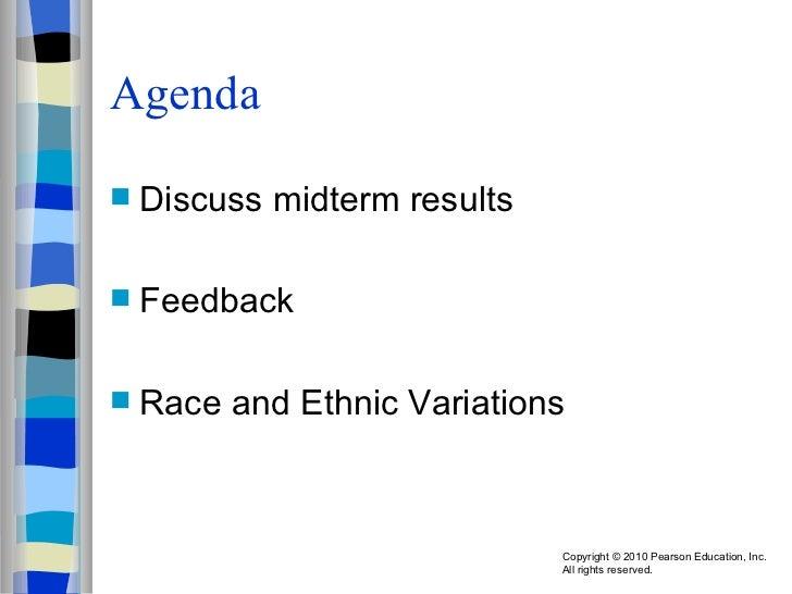 Agenda <ul><li>Discuss midterm results </li></ul><ul><li>Feedback </li></ul><ul><li>Race and Ethnic Variations </li></ul>