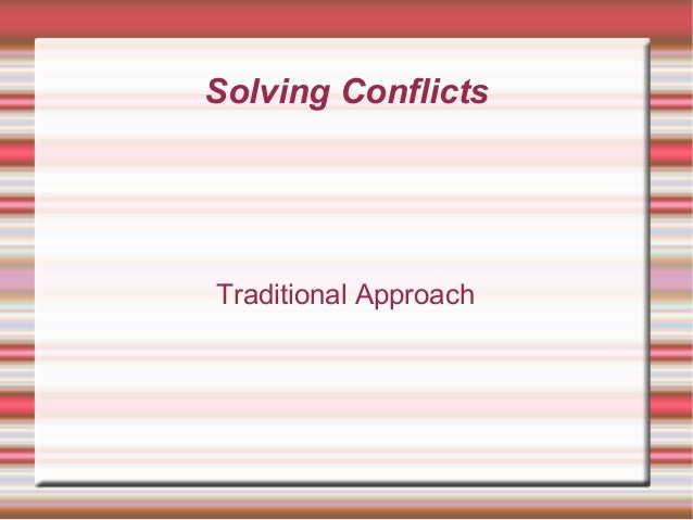 Solving ConflictsTraditional Approach
