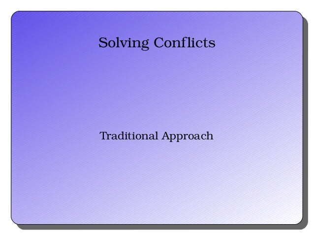 SolvingConflictsTraditionalApproach