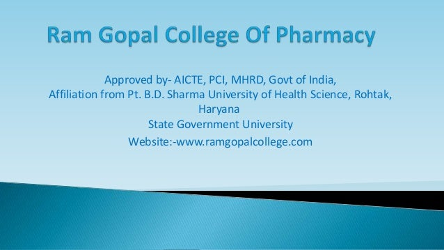 Approved by- AICTE, PCI, MHRD, Govt of India, Affiliation from Pt. B.D. Sharma University of Health Science, Rohtak, Harya...