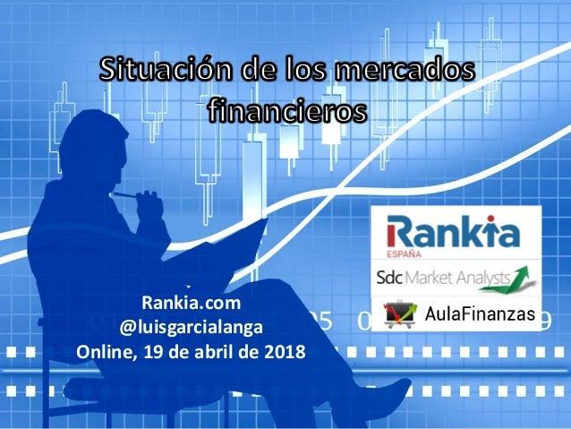 Rankia.com @luisgarcialanga Online, 19 de abril de 2018