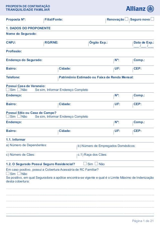 Página 1 de 21PROPOSTA DE CONTRATAÇÃOTRANQUILIDADE FAMILIARNome do Segurado:Profissão:RG/RNE: Órgão Exp.: Data de Exp.:___...