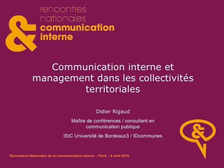 Communication interne et management dans les collectivités territoriales Didier Rigaud Maître de conférences / consultant ...