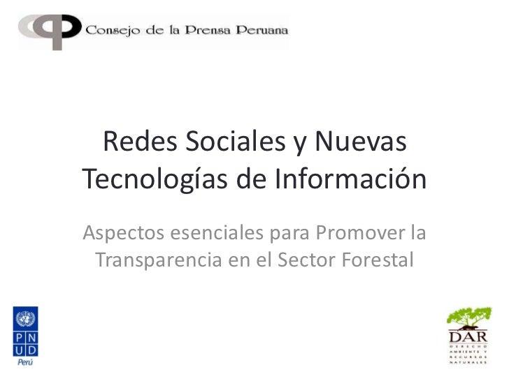 Redes Sociales y NuevasTecnologías de InformaciónAspectos esenciales para Promover la Transparencia en el Sector Forestal