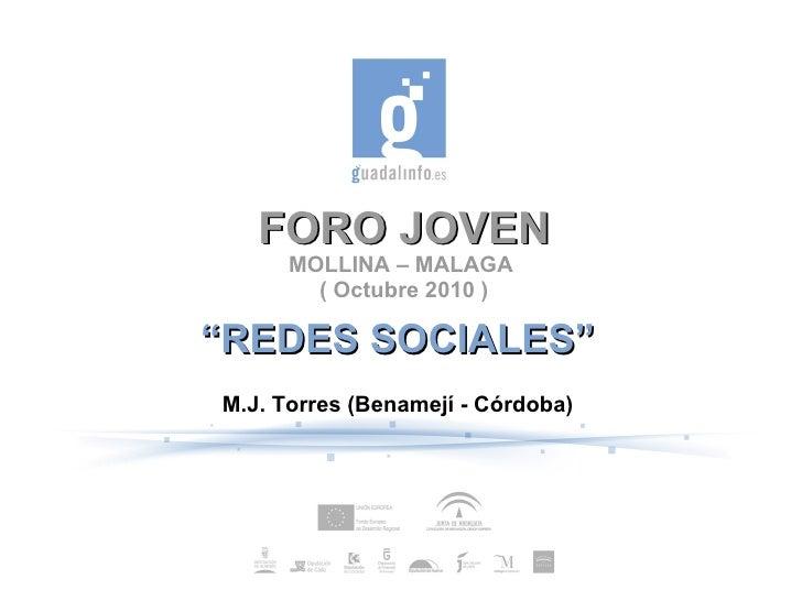 """FORO JOVEN MOLLINA – MALAGA  ( Octubre 2010 ) """" REDES SOCIALES"""" M.J. Torres (Benamejí - Córdoba)"""