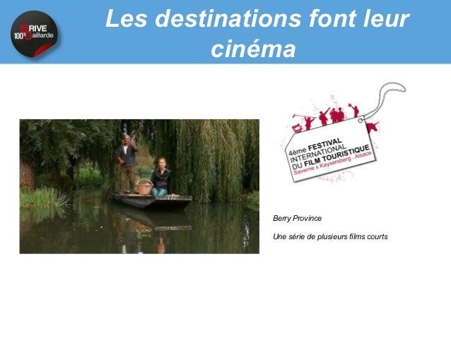 Les destinations font leur         cinéma             Berry Province             Une série de plusieurs films court