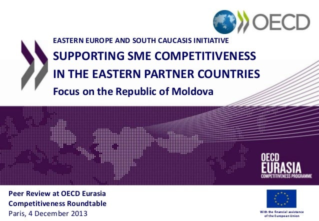 EASTERN EUROPE AND SOUTH CAUCASIS INITIATIVE  SUPPORTING SME COMPETITIVENESS IN THE EASTERN PARTNER COUNTRIES Focus on the...