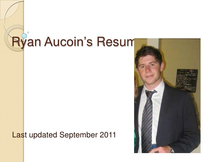 ppt resume ryan aucoins resumelast updated september 2011