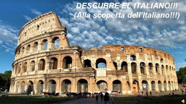 DESCUBRE EL ITALIANO!!! (Alla scoperta dell'Italiano!!!)