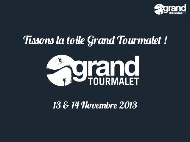 Tissons la toile Grand Tourmalet !  13 & 14 Novembre 2013