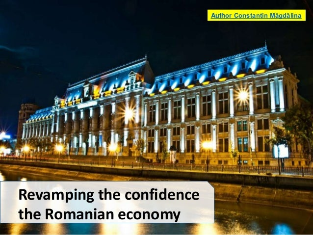Revamping the confidence the Romanian economy Author Constantin Măgdălina