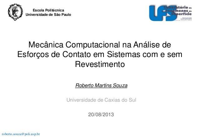 Escola Politécnica Universidade de São Paulo  Mecânica Computacional na Análise de Esforços de Contato em Sistemas com e s...