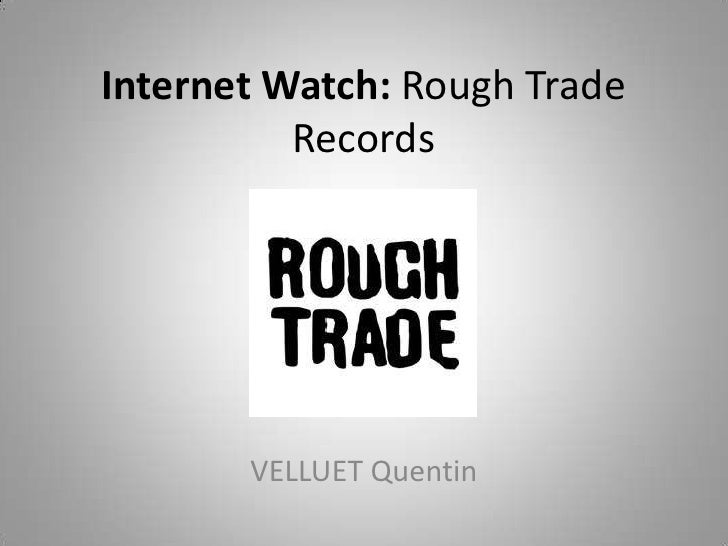 Internet Watch: Rough Trade          Records       VELLUET Quentin