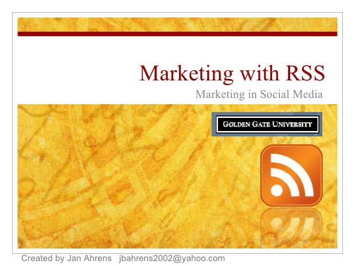 Marketing with RSS Marketing in Social Media Created by Jan Ahrens  [email_address]