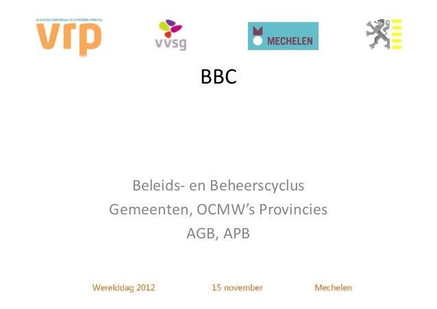BBC  Beleids- en BeheerscyclusGemeenten, OCMW's Provincies          AGB, APB