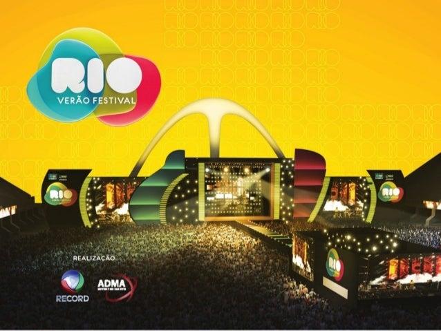 Rio Verão Festival 2013Após o grande sucesso em 2012, o Rio Verão Festivalevoluiu e em 2013 apresentará diversas inovações...
