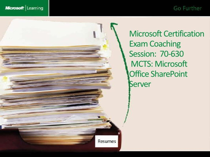 Microsoft CertificationExam Coaching Session:  70-630 MCTS: Microsoft Office SharePoint Server<br />