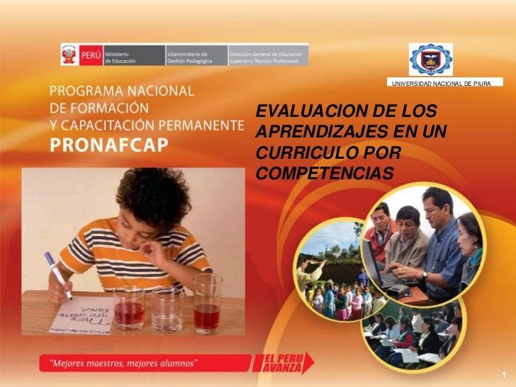 UNIVERSIDAD NACIONAL DE PIURAEVALUACION DE LOSAPRENDIZAJES EN UNCURRICULO PORCOMPETENCIAS                                 ...